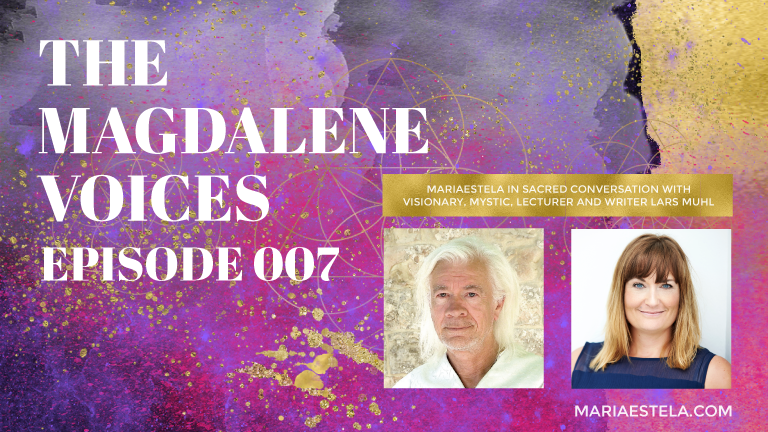The Magdalene Voices, Mary Magdalene The Master, Lars Muhl, Mariaestela, Spiritual Business Coach