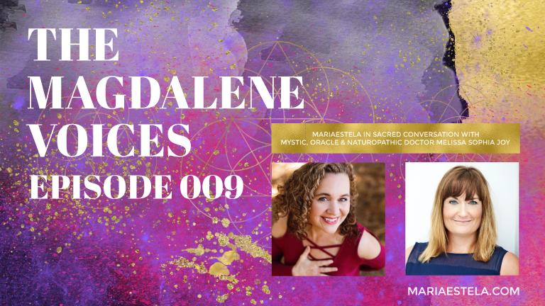 The Magdalene Voices, Awakening & Embodiment, Melissa Sophia Joy, Mariaestela, Spiritual Business Coach