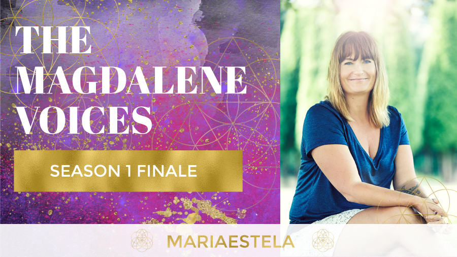 The Magdalene Voices, Season Finale, Mariaestela, Spiritual Business Coach & Mentor