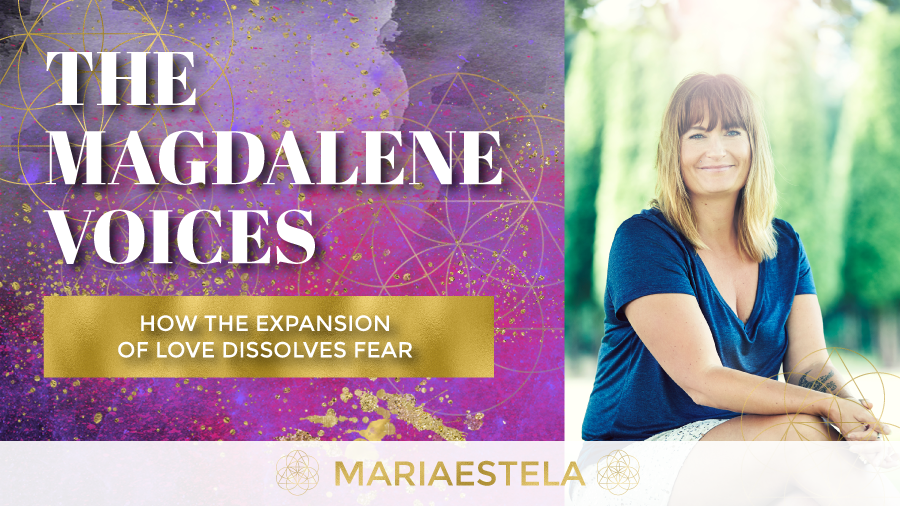The Magdalene Voices Show & Podcast, Spiritual Business Coach, Mariaestela, Expansion of Love Dissolves Fear