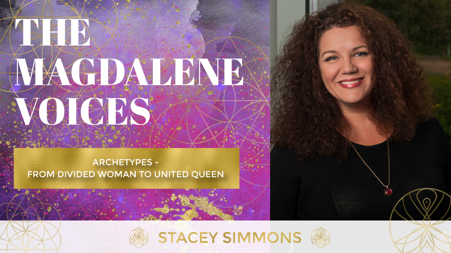 The Magdalene Voices Show & Podcast, Stacey Simmons, Archetypes, Divided Woman United Queen, Spiritual Business Coach, Mariaestela