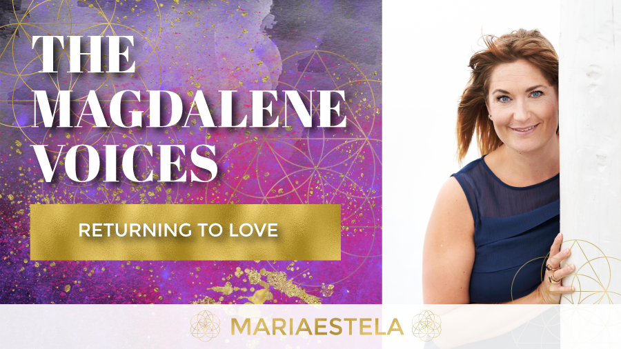 The Magdalene Voices, Show & Podcast, Returning To Love, Spiritual Business Coach, Mariaestela