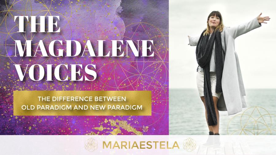 The Magdalene Voices Show & Podcast, The Difference Between Old Paradigm and New Paradigm, Spiritual Business Coach, Mariaestela