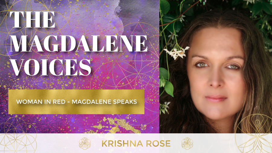 The Magdalene Voices Show & Podcast, Woman In Red - Magdalene Speaks, Krishna Rose, Spiritual Business Coach, Mariaestela